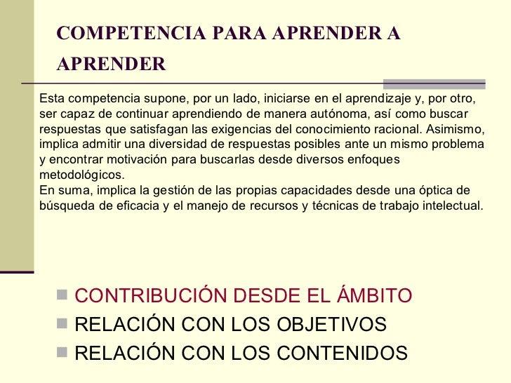 COMPETENCIA PARA APRENDER A APRENDER   <ul><li>CONTRIBUCIÓN DESDE EL ÁMBITO </li></ul><ul><li>RELACIÓN CON LOS OBJETIVOS <...