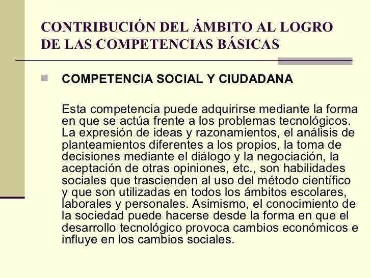 CONTRIBUCIÓN DEL ÁMBITO AL LOGRO DE LAS COMPETENCIAS BÁSICAS <ul><li>COMPETENCIA SOCIAL Y CIUDADANA </li></ul><ul><li>Esta...