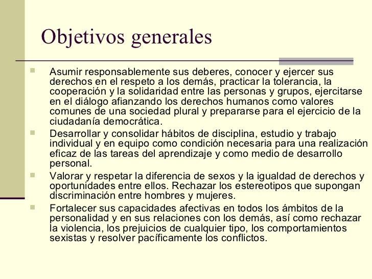 Objetivos generales <ul><ul><li>Asumir responsablemente sus deberes, conocer y ejercer sus derechos en el respeto a los de...