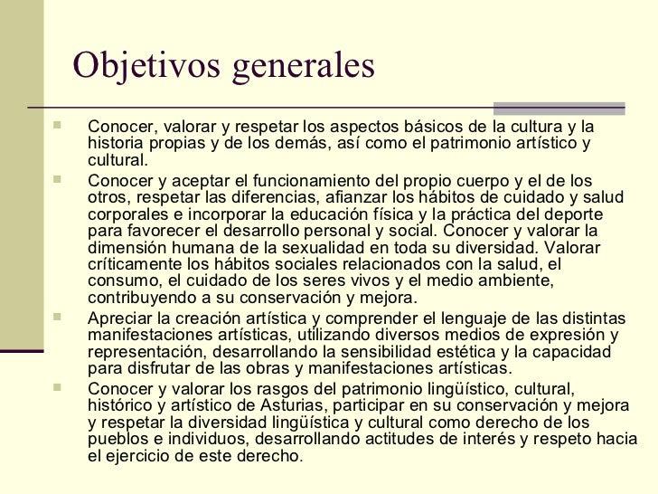 Objetivos generales <ul><ul><li>Conocer, valorar y respetar los aspectos básicos de la cultura y la historia propias y de ...