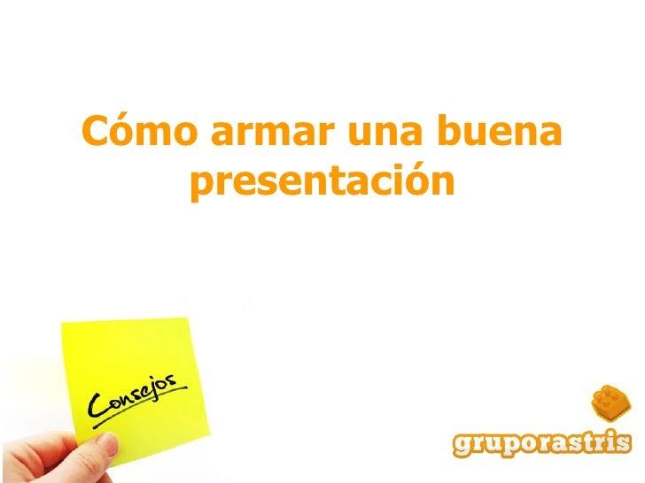 Cómo armar una buena presentación