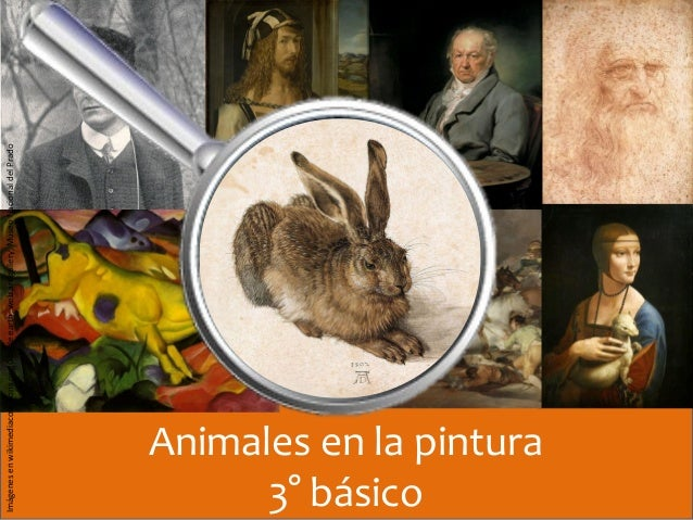 Animales en la pintura 3° básico Imágenesenwikimediacommons.org(Googleearth,webartgallery,MuseoNacionaldelPrado