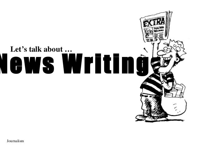 Let's talk about …News WritingJournalism