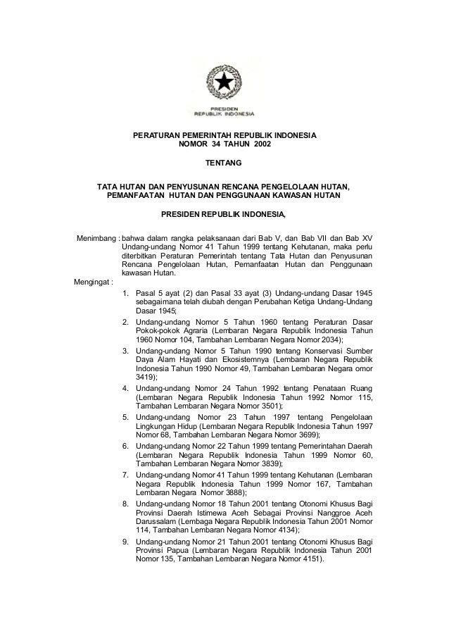 PERATURAN PEMERINTAH REPUBLIK INDONESIA NOMOR 34 TAHUN 2002 TENTANG TATA HUTAN DAN PENYUSUNAN RENCANA PENGELOLAAN HUTAN, P...