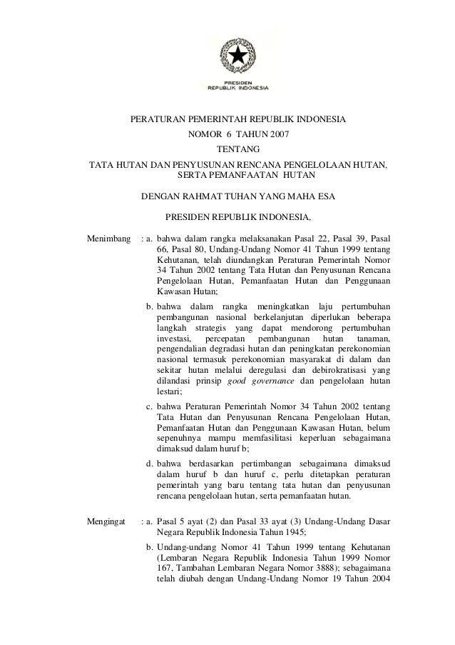 PERATURAN PEMERINTAH REPUBLIK INDONESIA NOMOR 6 TAHUN 2007 TENTANG TATA HUTAN DAN PENYUSUNAN RENCANA PENGELOLAAN HUTAN, SE...