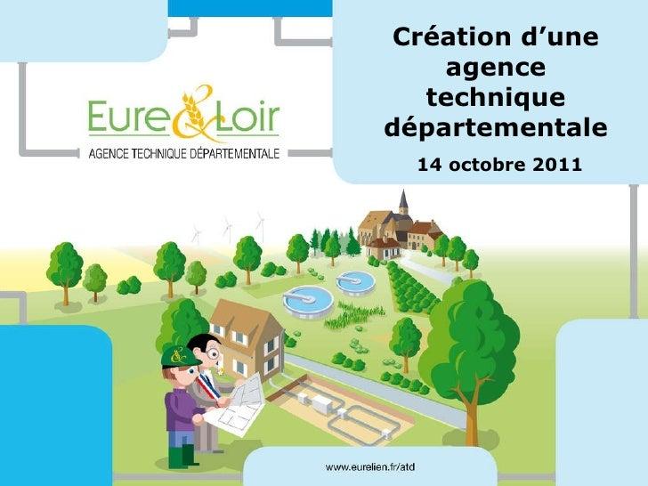 Création d'une agence technique départementale 14 octobre 2011
