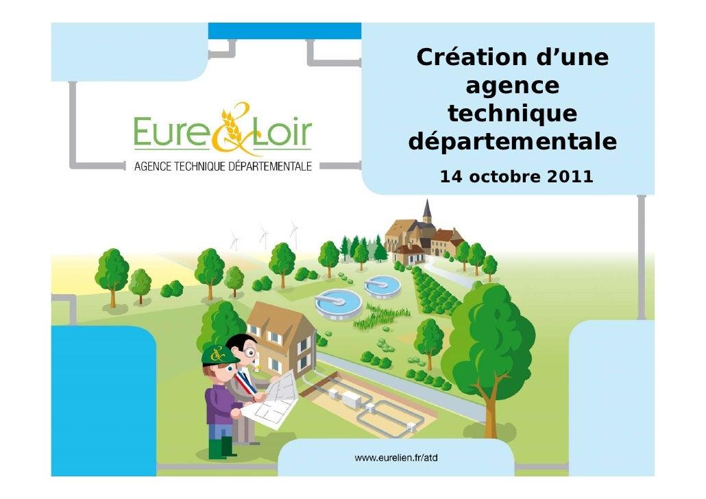 Création d'une    agence  techniquedépartementale  14 octobre 2011