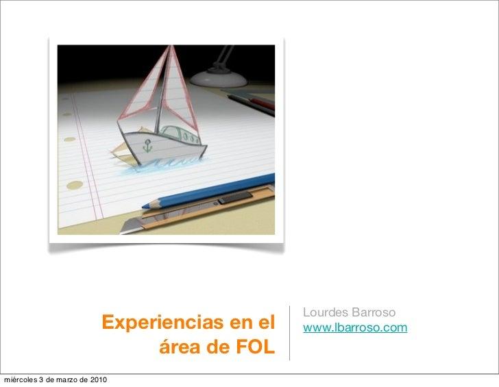 Lourdes Barroso                           Experiencias en el   www.lbarroso.com                                área de FOL...