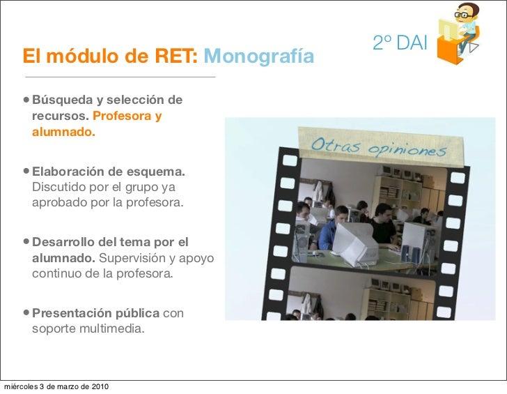 2º DAI     El módulo de RET: Monografía      • Búsqueda y selección de        recursos. Profesora y        alumnado.      ...