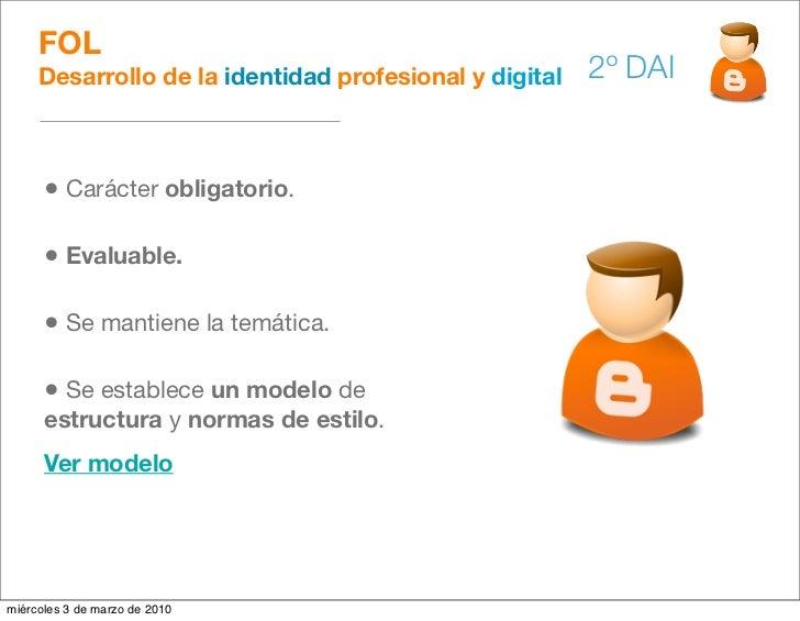 FOL      Desarrollo de la identidad profesional y digital   2º DAI         • Carácter obligatorio.        • Evaluable.    ...