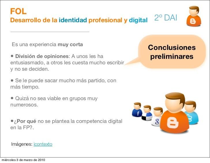 FOL      Desarrollo de la identidad profesional y digital    2º DAI         Es una experiencia muy corta                  ...
