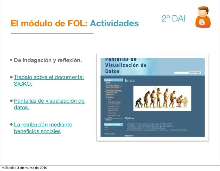 2º DAI      El módulo de FOL: Actividades        • De indagación y reflexión.       • Trabajo sobre el documental        SI...