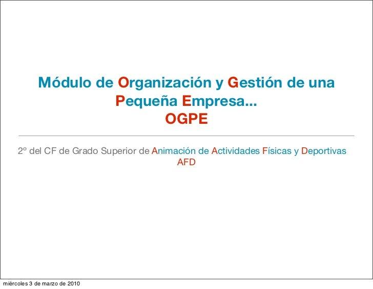 Módulo de Organización y Gestión de una                      Pequeña Empresa...                             OGPE       2º ...
