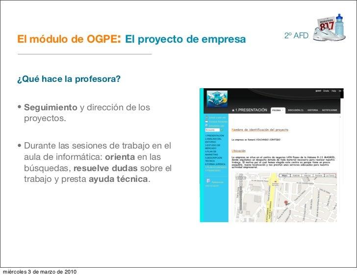 El módulo de OGPE: El proyecto de empresa   2º AFD          ¿Qué hace la profesora?        • Seguimiento y dirección de lo...