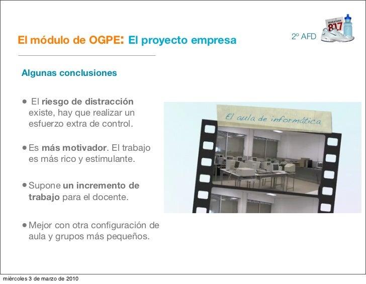 El módulo de OGPE: El proyecto empresa   2º AFD          Algunas conclusiones         • El riesgo de distracción          ...