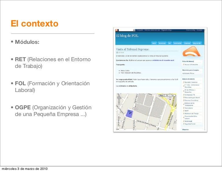 El contexto      • Módulos:        • RET (Relaciones en el Entorno        de Trabajo)        • FOL (Formación y Orientació...