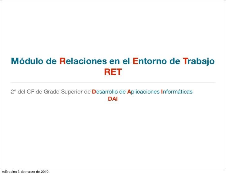 Módulo de Relaciones en el Entorno de Trabajo                         RET       2º del CF de Grado Superior de Desarrollo ...