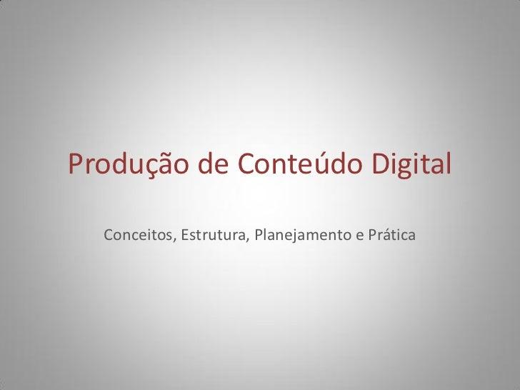 Produção de Conteúdo Digital  Conceitos, Estrutura, Planejamento e Prática