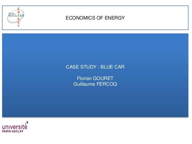 ECONOMICS OF ENERGY CASE STUDY : BLUE CAR Florian GOURET Guillaume FERCOQ