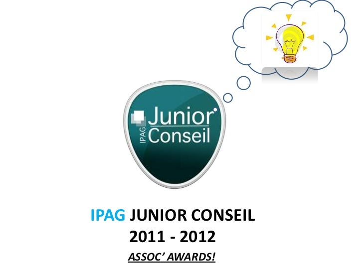 IPAG JUNIOR CONSEIL     2011 - 2012    ASSOC' AWARDS!