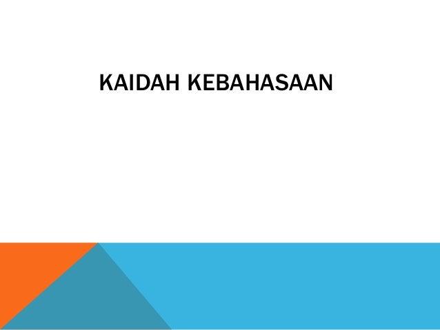 KAIDAH KEBAHASAAN