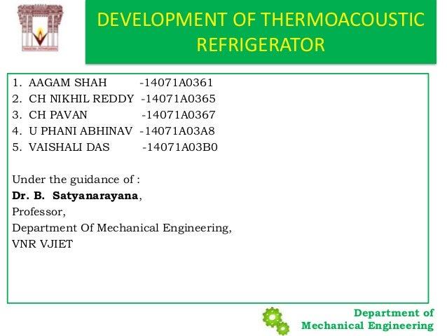 Department of Mechanical Engineering 1. AAGAM SHAH -14071A0361 2. CH NIKHIL REDDY -14071A0365 3. CH PAVAN -14071A0367 4. U...