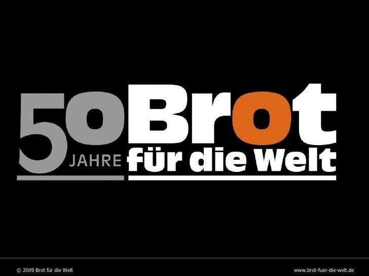 © 2009 Brot für die Welt www.brot-fuer-die-welt.de