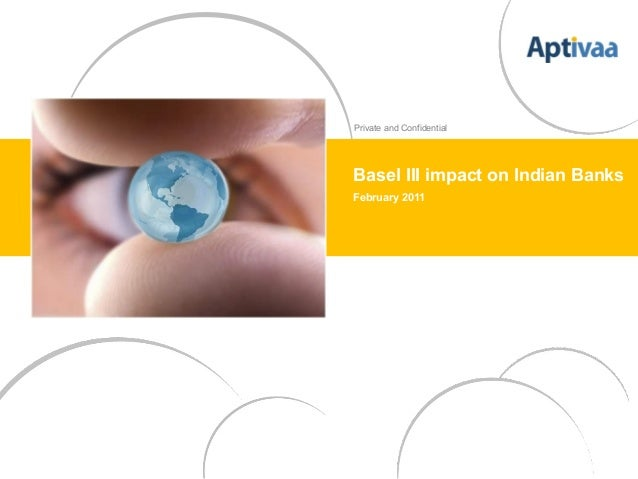 Private and ConfidentialBasel III impact on Indian BanksFebruary 2011