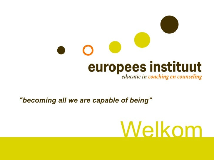 """""""becoming all we are capable of being""""                                Welkom"""