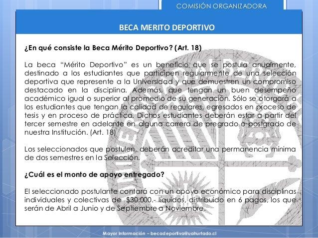 """BECA MERITO DEPORTIVO COMISIÓN ORGANIZADORA ¿En qué consiste la Beca Mérito Deportivo? (Art. 18) La beca """"Mérito Deportivo..."""