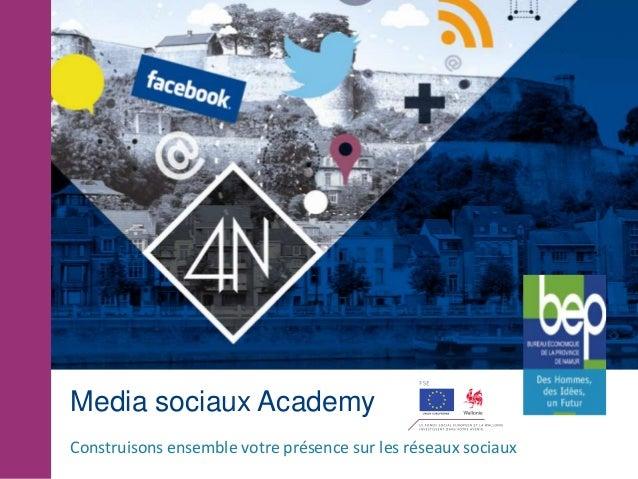 Media sociaux AcademyConstruisons ensemble votre présence sur les réseaux sociaux