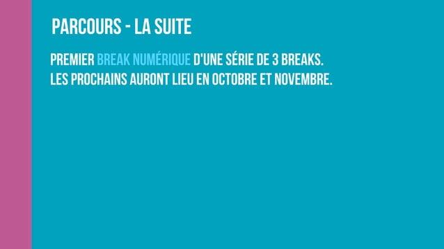 """Parcours - La suite Les 10 et 11 Septembre Atelier 1: Définir sa stratégie marketing """"digitale"""", la mettre en oeuvre et en..."""