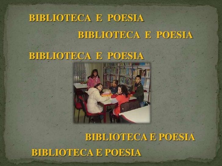 BIBLIOTECA E POESIA         BIBLIOTECA E POESIA  BIBLIOTECA E POESIA              BIBLIOTECA E POESIA BIBLIOTECA E POESIA