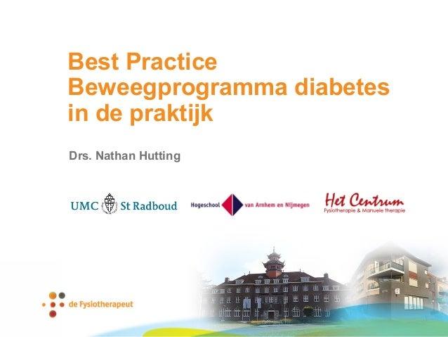 Best Practice Beweegprogramma diabetes in de praktijk Drs. Nathan Hutting
