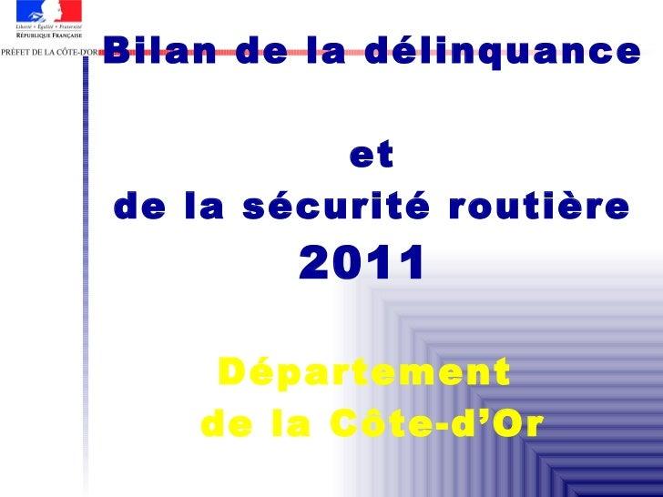 Bilan de la délinquance  et de la sécurité routière  2011   Département  de la Côte-d'Or