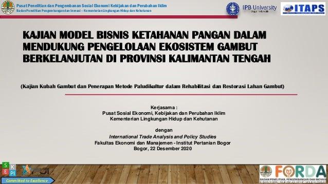 Committed to Excellence Pusat Penelitian dan Pengembanan Sosial Ekonomi Kebijakan dan Perubahan Iklim Badan Penelitian Pen...