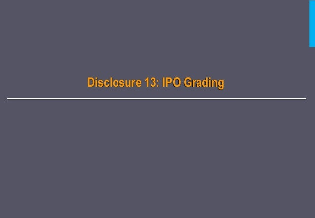 ipo grading Request pdf on researchgate | information content of ipo grading | in the year 2007, indian capital market regulator-sebi, introduced a unique certification mechanism for ipos whereby all ipos have to undergo mandatory quality grading by.
