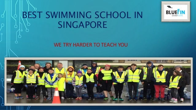BEST SWIMMING SCHOOL IN SINGAPORE WE TRY HARDER TO TEACH YOU