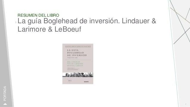 RESUMEN DEL LIBRO 1 PORTADA La guía Boglehead de inversión. Lindauer & Larimore & LeBoeuf