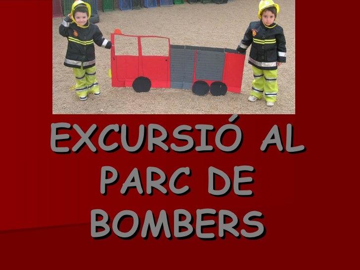 EXCURSIÓ AL PARC DE BOMBERS