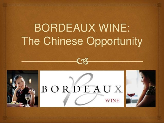 BORDEAUX WINE: The Chinese Opportunity