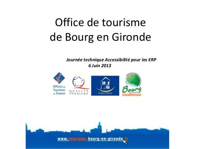 Journ e technique mopa bourg en gironde office de - Office de tourisme bourg saint andeol ...