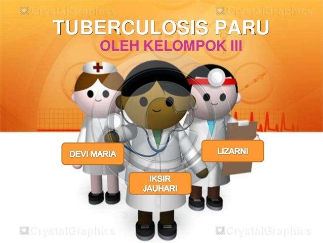 TUBERCULOSIS PARUOLEH KELOMPOK III