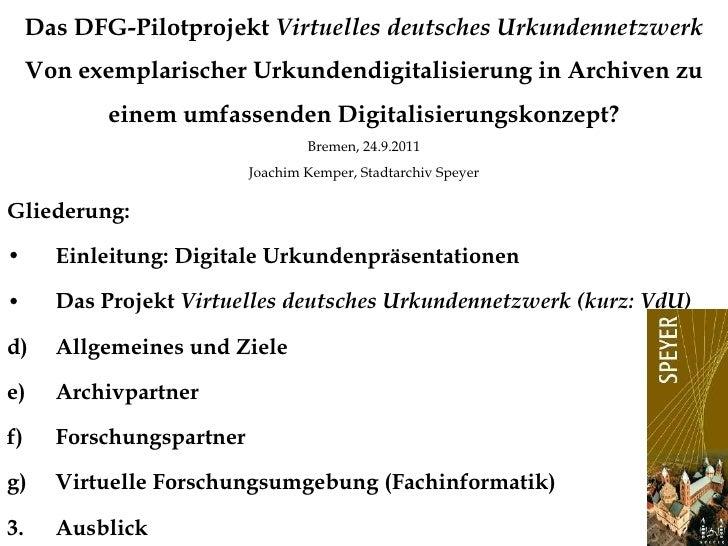 Das DFG-Pilotprojekt  Virtuelles deutsches Urkundennetzwerk  Von exemplarischer Urkundendigitalisierung in Archiven zu ein...