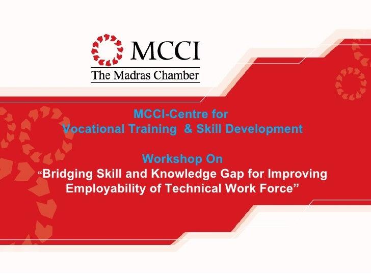 "MCCI-Centre for    Vocational Training & Skill Development                  Workshop On""Bridging Skill and Knowledge Gap f..."