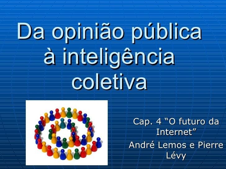 Opinião Pública e Inteligência Coletiva