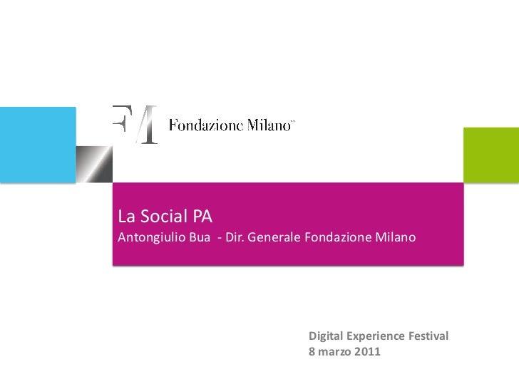 La Social PAAntongiulio Bua - Dir. Generale Fondazione Milano                               Digital Experience Festival   ...