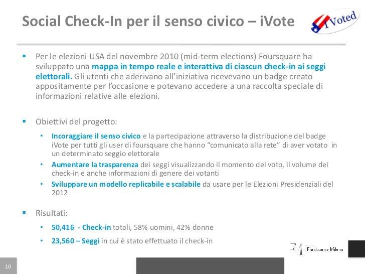 Social Check-In per il senso civico – iVote        Per le elezioni USA del novembre 2010 (mid-term elections) Foursquare ...