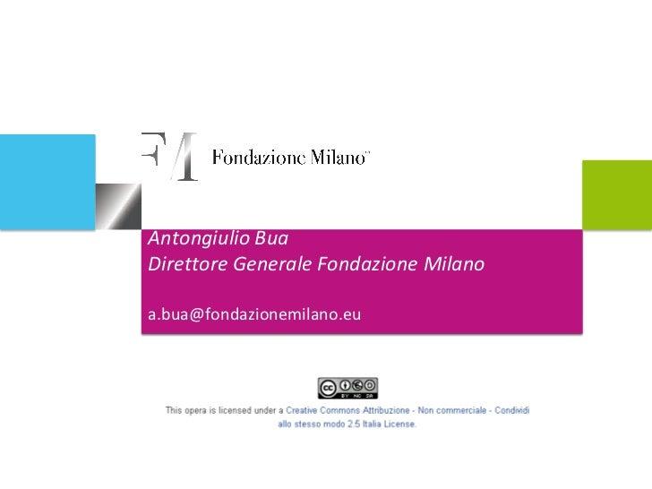 Antongiulio BuaDirettore Generale Fondazione Milanoa.bua@fondazionemilano.eu