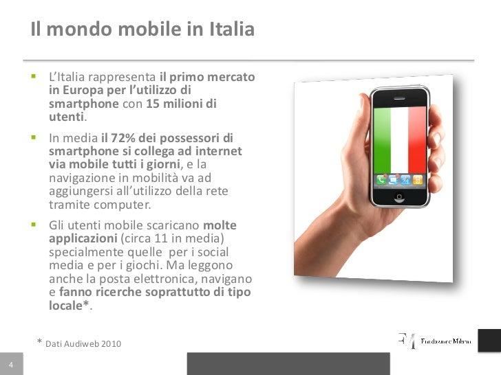 Il mondo mobile in Italia     L'Italia rappresenta il primo mercato      in Europa per l'utilizzo di      smartphone con ...